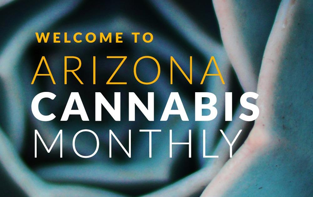 Arizona Cannabis Monthly